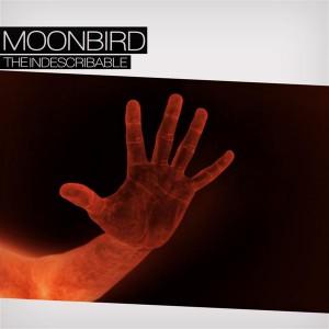 Moonbird – The Indescribable