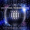 Morphic Resonance – Chromatic World