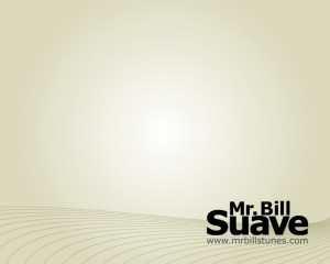 Mr. Bill – Suave