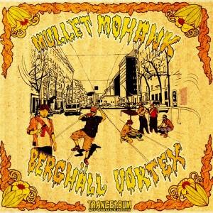 Mullet Mohawk – Berghäll Vortex