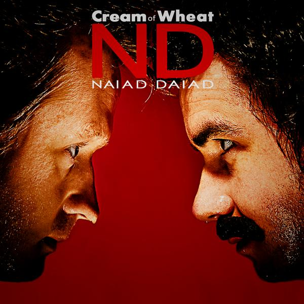 Naiad Daiad - Cream Of Wheat
