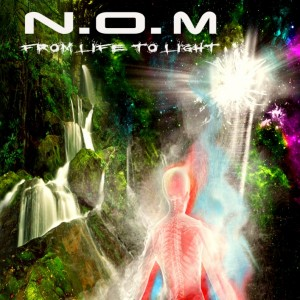 N.O.M – From Life To Light