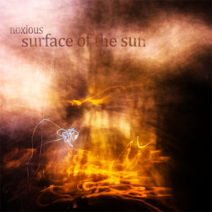 Noxious – Surface Of The Sun