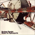 Nuclear Ramjet – Music For Spaceports