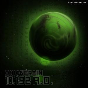 Onionbrain – 10.192 A.D.