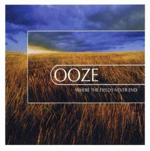 Ooze - Where The Fields Never End
