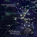 Paranormal Activity – Supersonic Architect