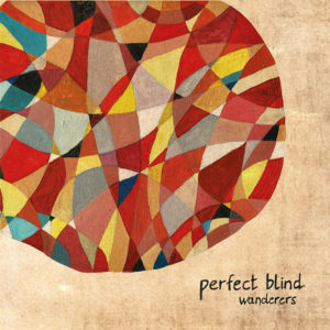 Perfect Blind – Wanderers