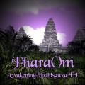 PharaOm – Awakening Bodhisattva