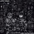 Pitch Black – Rude Mechanicals