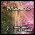 Praheya – Tales From The Process