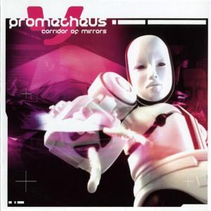 Prometheus - Corridor Of Mirrors