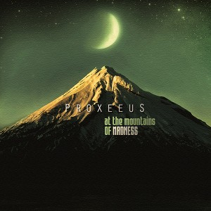 Proxeeus – At The Mountains Of Madness