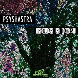 Psyshastra – Through The Forest