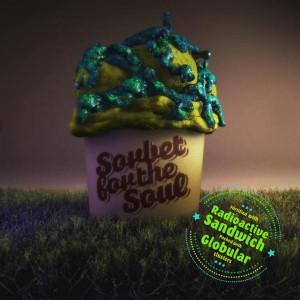 Radioactive Sandwich & Globular – Sorbet For The Soul