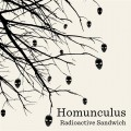 Radioactive Sandwich – Homunculus