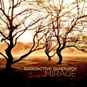 Radioactive Sandwich – Mirage