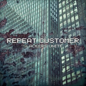 Repeat Customer – Slackers Unite