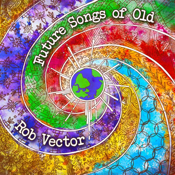 rob-vector-future-songs-of-old.jpg