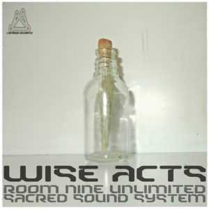 Room Nine Unlimited & Sacred Sound System – Wise Acts
