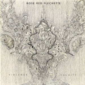 Rose Red Flechette – Violence/Vacuity