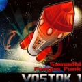 Samadhi & Fungus Funk – Vostok 1