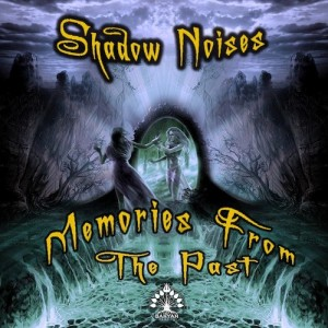 Shadow Noises – Memories From The Past