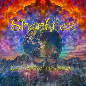 Shantifax – La Terra Respira