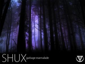 Shux – Garbage Marmalade