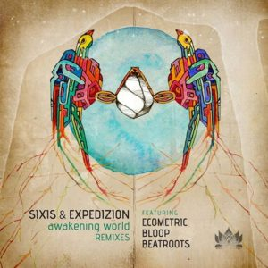 Sixis & Expedizion – Awakening World Remixes