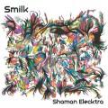 Smilk – Shaman Elecktra