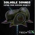 Soluble Sounds – Expand Your Avocado Maan!