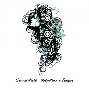 Sound Field – Valentina's Temper