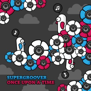 Supergroover – Once Upon A Time