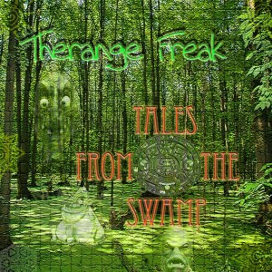 Therange Freak – Tales From The Swamp