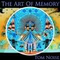 Tom Noise – The Art Of Memory