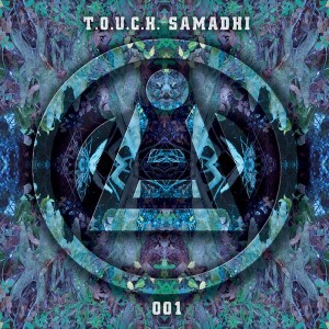 T.O.U.C.H. Samadhi 001