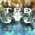 TRD – Apostles Of The Universe