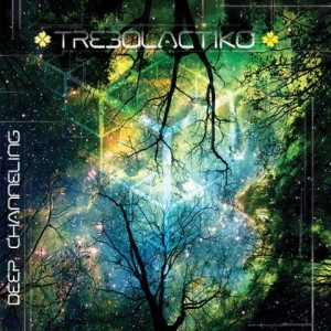 Trebolactiko – Deep Channeling