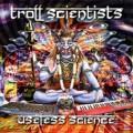 Troll Scientists – Useless Science