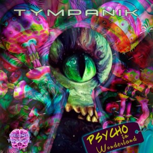 Tympanik – Psycho In Wonderland