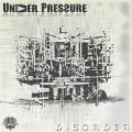 Under Pressure – Disorder