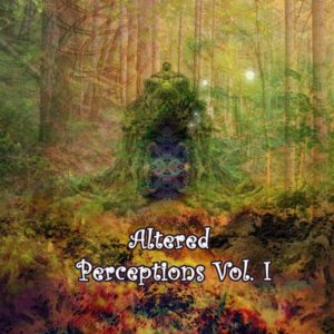 Altered Perceptions Vol. 1