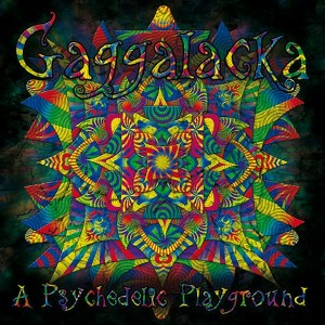 Gaggalacka: A Psychedelic Playground