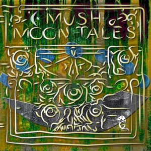 Mush Moon Tales