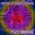 Patchwork – Friends & SubConsciousMind