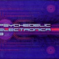 V/A – Psychedelic Electronica 3