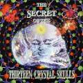 V/A – The Secret Of The Thirteen Crystal Skulls